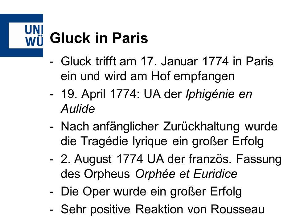 Gluck in Paris -Gluck trifft am 17. Januar 1774 in Paris ein und wird am Hof empfangen -19.