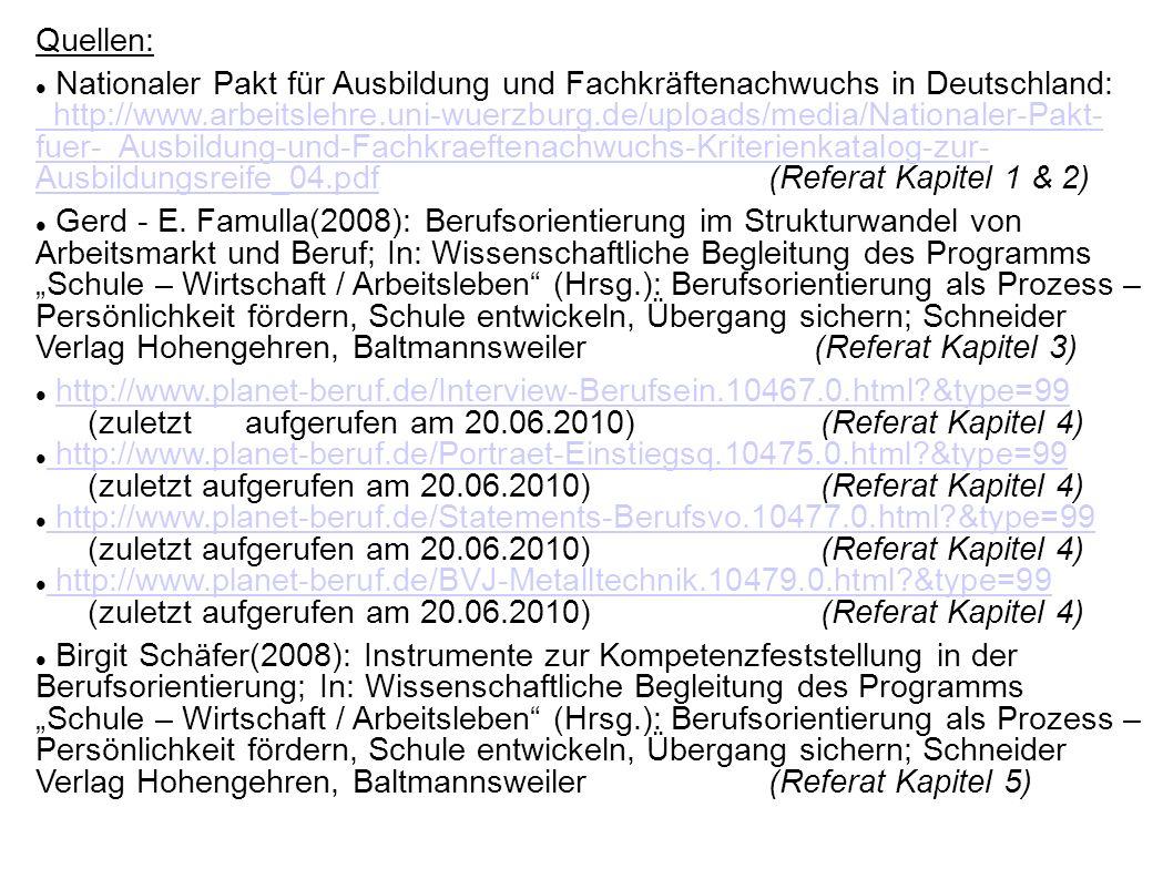 Quellen: Nationaler Pakt für Ausbildung und Fachkräftenachwuchs in Deutschland: http://www.arbeitslehre.uni-wuerzburg.de/uploads/media/Nationaler-Pakt