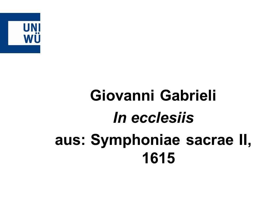 Giovanni Gabrieli In ecclesiis aus: Symphoniae sacrae II, 1615