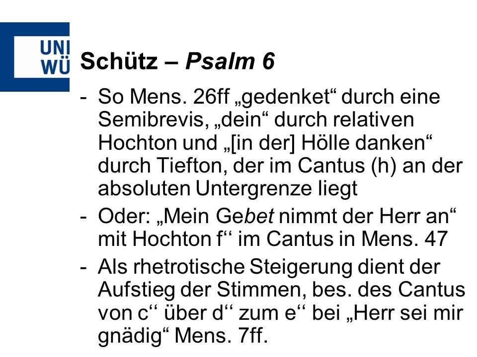 Schütz – Psalm 6 -So Mens. 26ff gedenket durch eine Semibrevis, dein durch relativen Hochton und [in der] Hölle danken durch Tiefton, der im Cantus (h