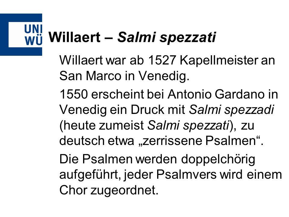 Schütz – Psalmen Davids 1619 In seiner Vorrede zum Druck, in der sich Schütz auf seinen Lehrer Gabrieli bezieht, gibt er relativ genaue Angaben zur Aufführung der Psalmen: -Einteilung in Favorit- und Capell-Chor -Aufstellung über Kreuz -Instrumentierung: hohe Stimmen mit Zinken etc.