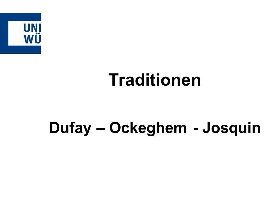 Traditionen Dufay – Ockeghem - Josquin