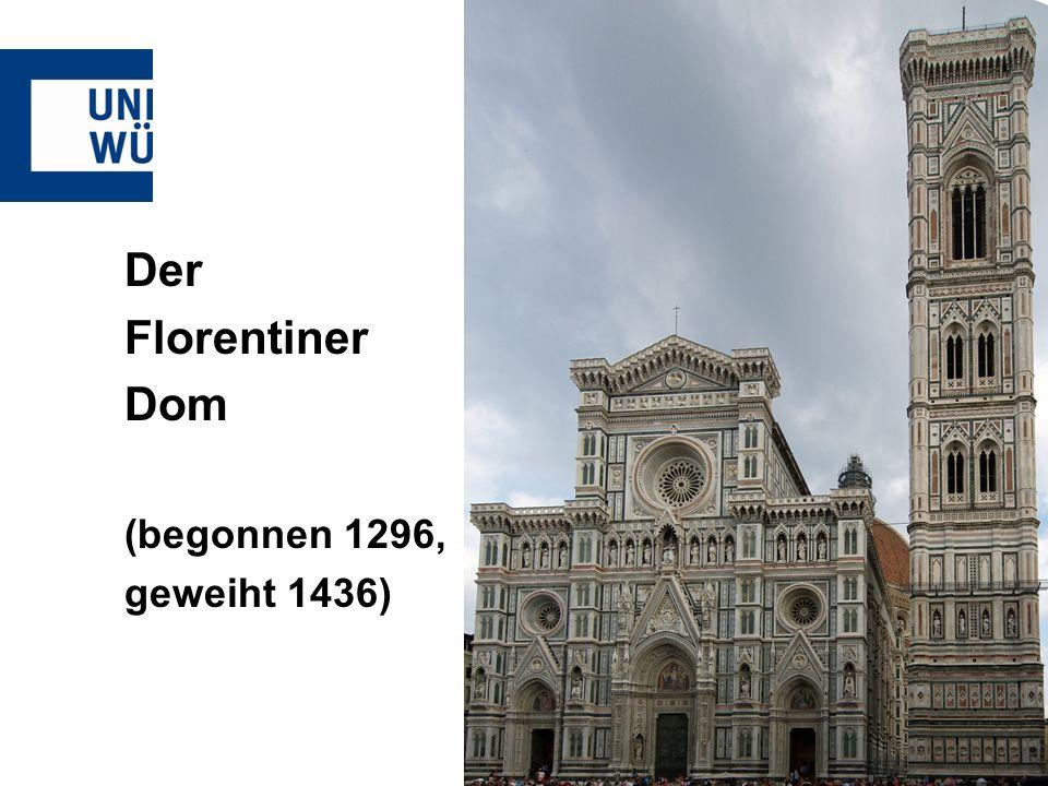 Der Florentiner Dom (begonnen 1296, geweiht 1436)