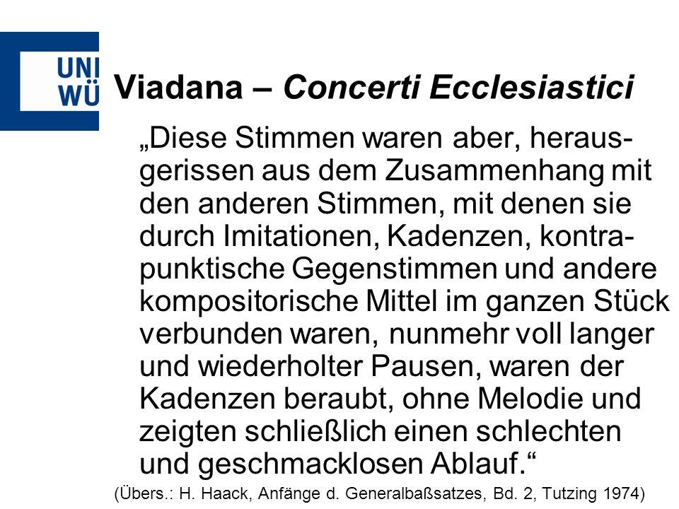 Viadana – Concerti Ecclesiastici Diese Stimmen waren aber, heraus- gerissen aus dem Zusammenhang mit den anderen Stimmen, mit denen sie durch Imitatio