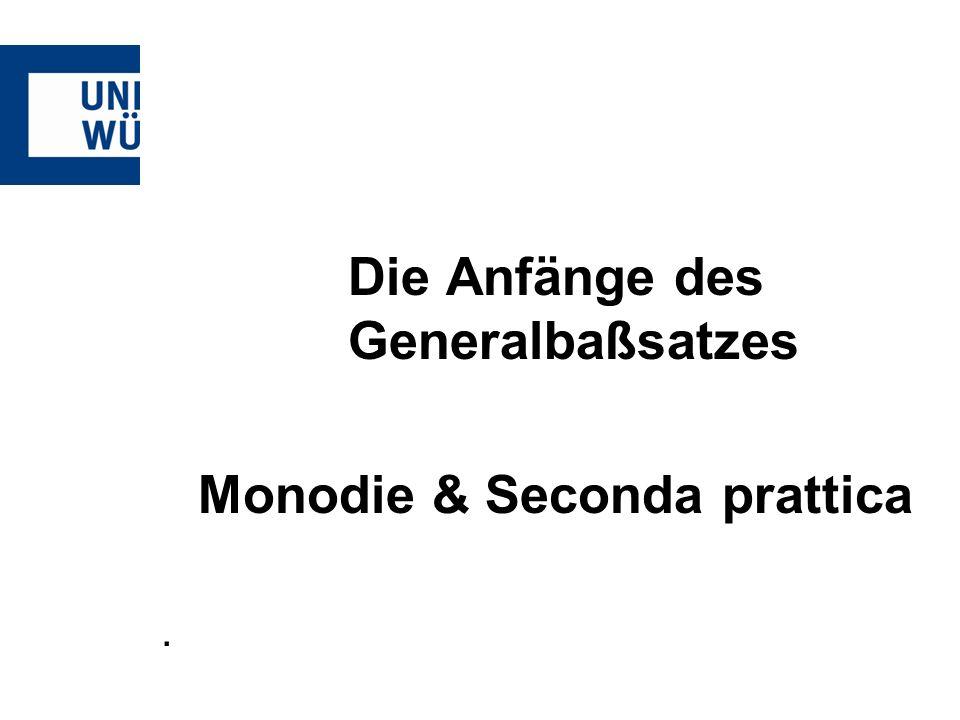 Die Anfänge des Generalbaßsatzes Monodie & Seconda prattica.