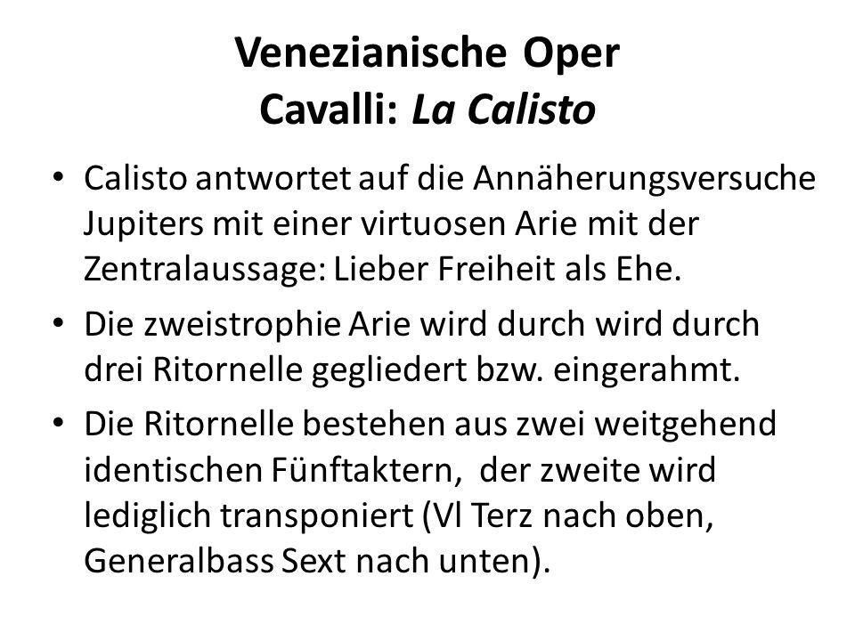 Venezianische Oper Cavalli: La Calisto Calisto antwortet auf die Annäherungsversuche Jupiters mit einer virtuosen Arie mit der Zentralaussage: Lieber Freiheit als Ehe.