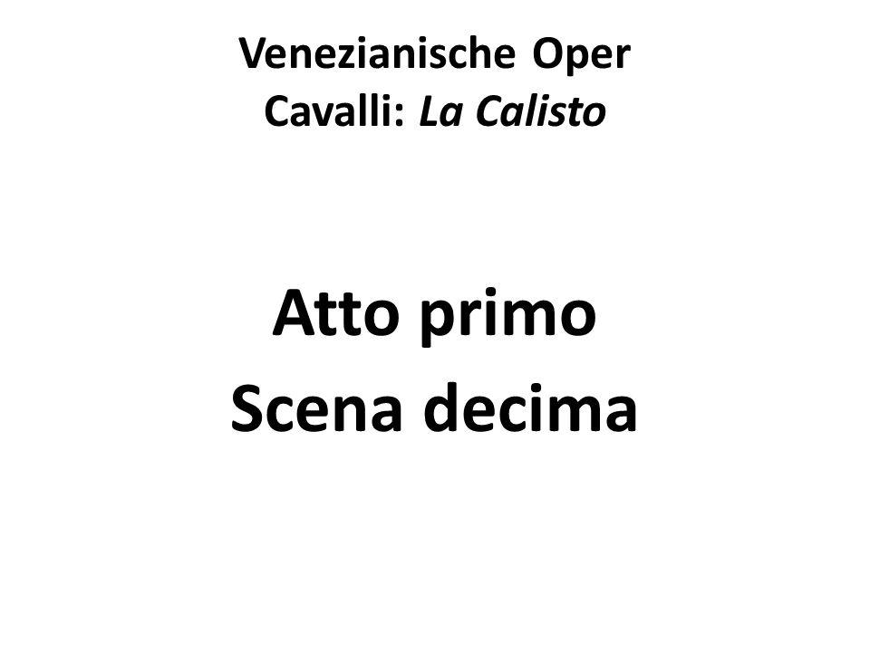 Venezianische Oper Cavalli: La Calisto Atto primo Scena decima