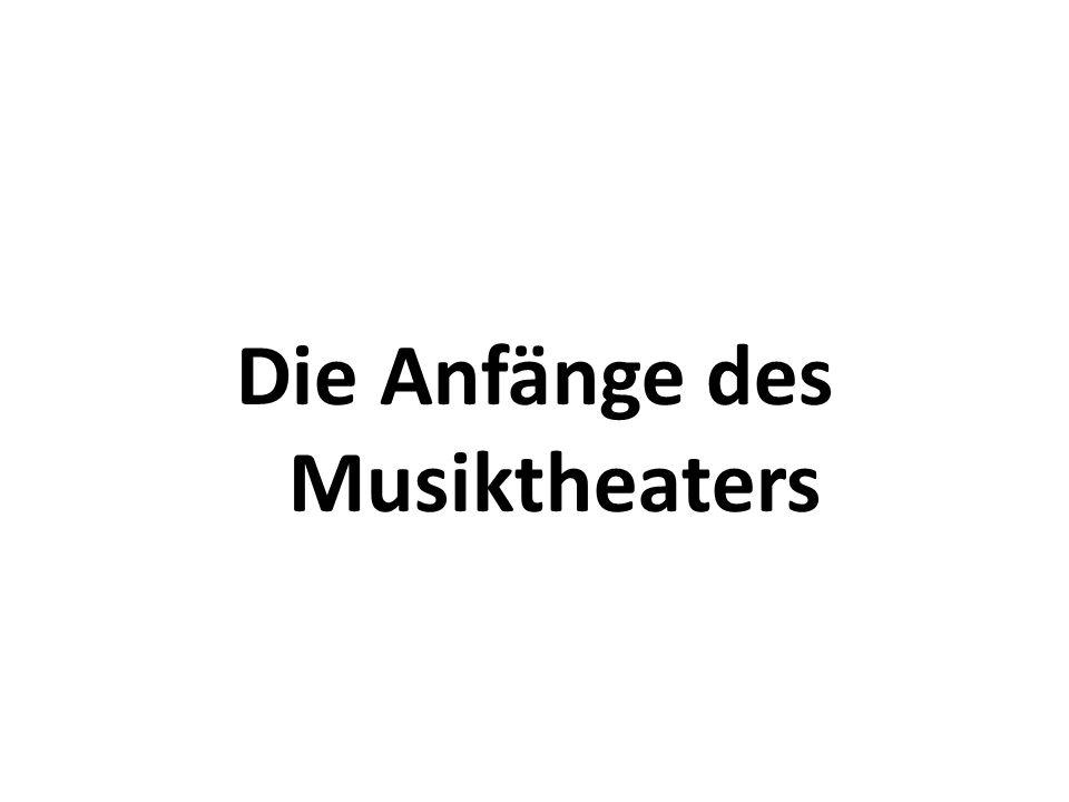 Die Anfänge des Musiktheaters