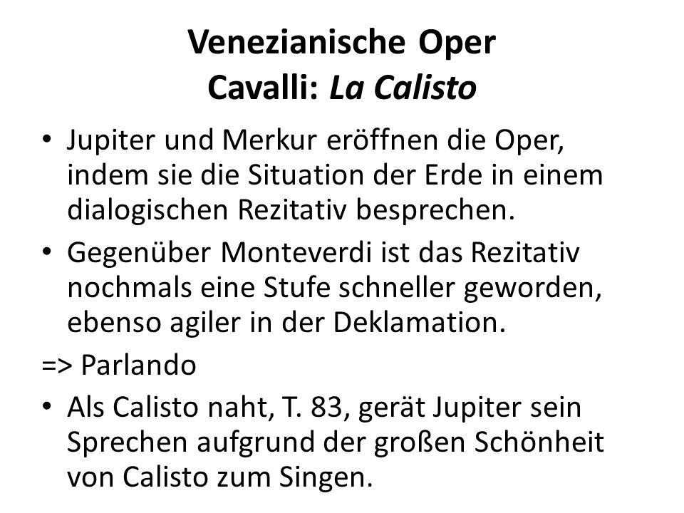 Venezianische Oper Cavalli: La Calisto Scena seconda: Aria Piante ombrose Calistos Arie ist zweiteilig, analog dem Textbau.