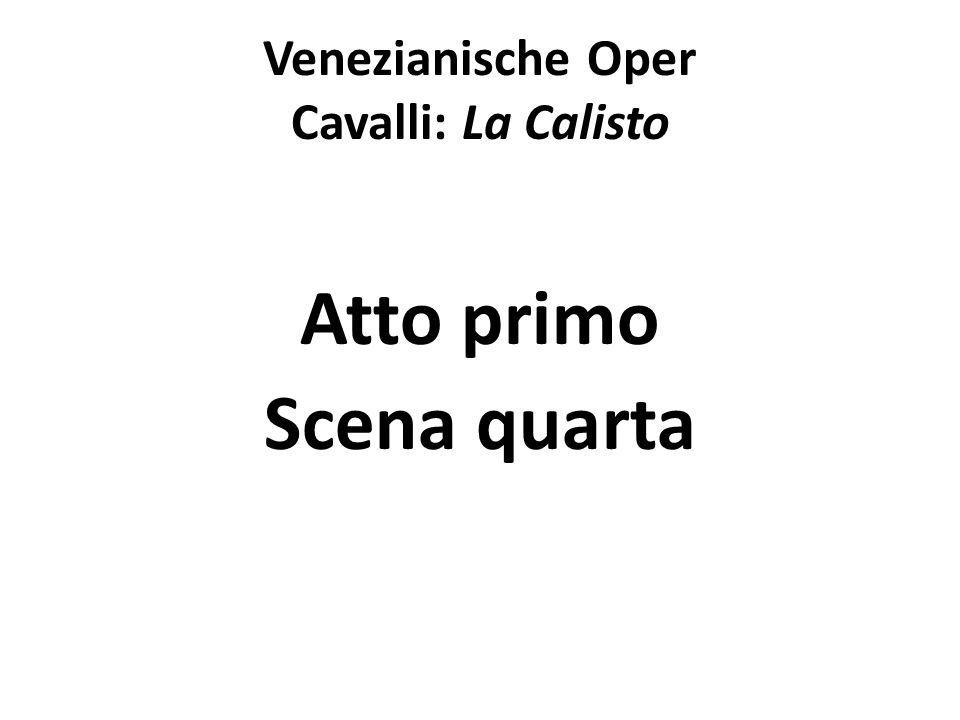 Venezianische Oper Cavalli: La Calisto Atto primo Scena quarta
