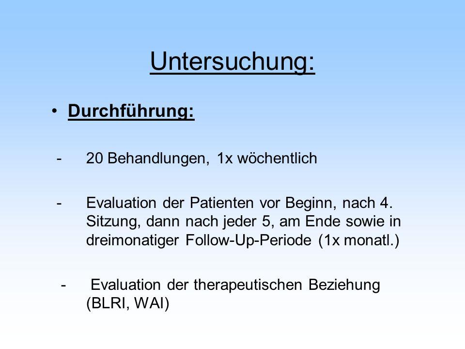 Untersuchung: - 20 Behandlungen, 1x wöchentlich - Evaluation der Patienten vor Beginn, nach 4. Sitzung, dann nach jeder 5, am Ende sowie in dreimonati