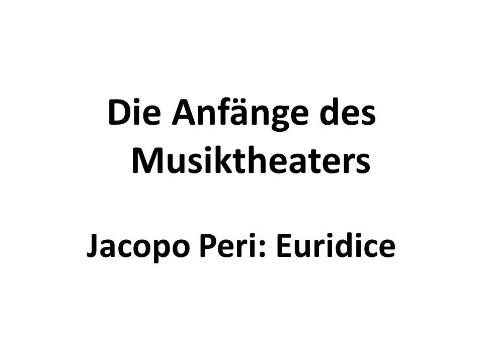 Die Anfänge des Musiktheaters Jacopo Peri: Euridice