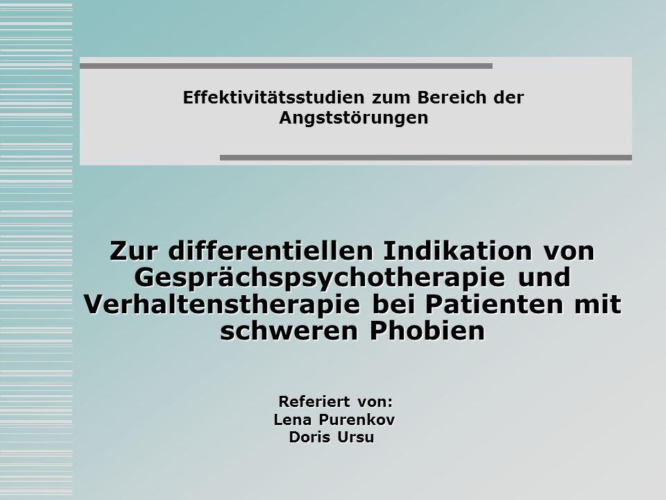 Zur differentiellen Indikation von Gesprächspsychotherapie und Verhaltenstherapie bei Patienten mit schweren Phobien Effektivitätsstudien zum Bereich