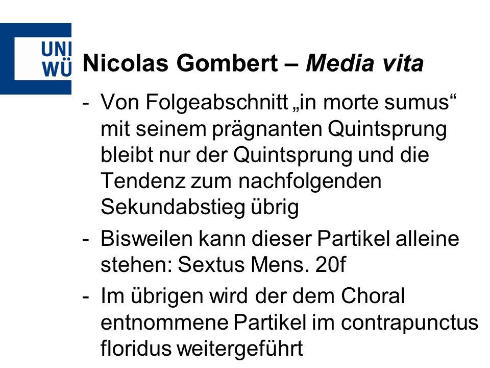 Nicolas Gombert – Media vita -Von Folgeabschnitt in morte sumus mit seinem prägnanten Quintsprung bleibt nur der Quintsprung und die Tendenz zum nachf
