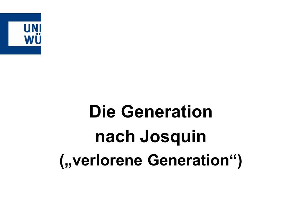 Die Generation nach Josquin (verlorene Generation)