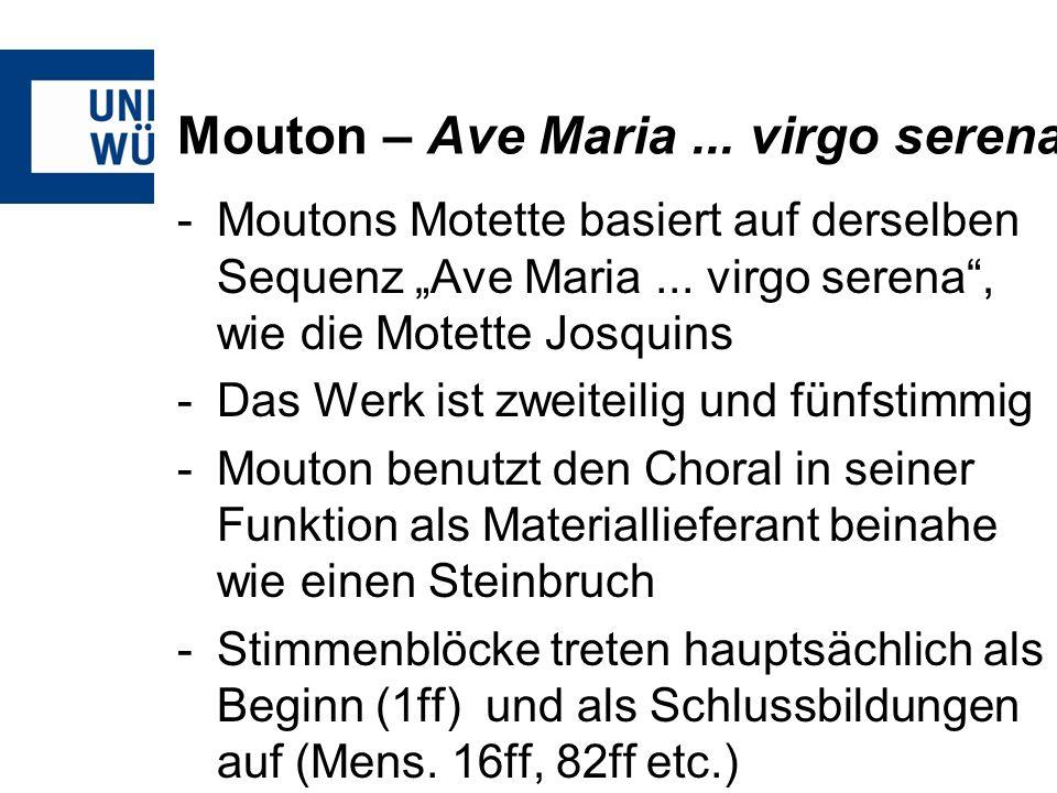 Mouton – Ave Maria... virgo serena -Moutons Motette basiert auf derselben Sequenz Ave Maria... virgo serena, wie die Motette Josquins -Das Werk ist zw