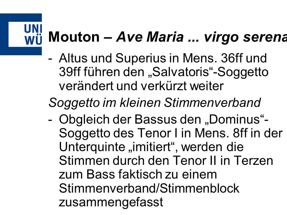 Mouton – Ave Maria... virgo serena -Altus und Superius in Mens. 36ff und 39ff führen den Salvatoris-Soggetto verändert und verkürzt weiter Soggetto im