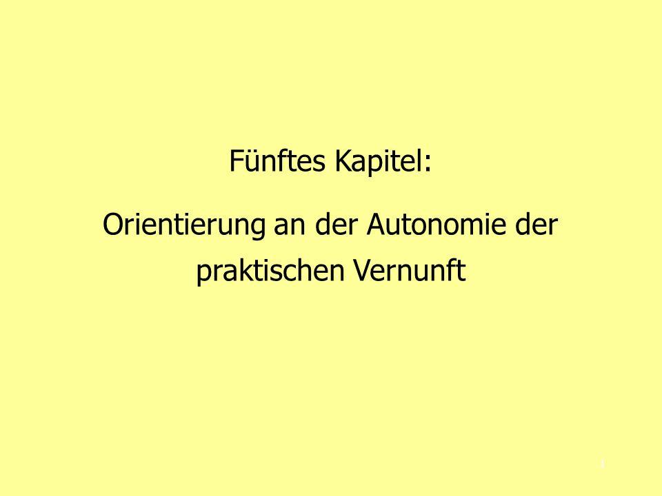 1 Fünftes Kapitel: Orientierung an der Autonomie der praktischen Vernunft