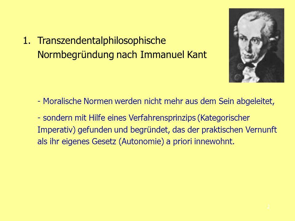 2 1.Transzendentalphilosophische Normbegründung nach Immanuel Kant - Moralische Normen werden nicht mehr aus dem Sein abgeleitet, - sondern mit Hilfe
