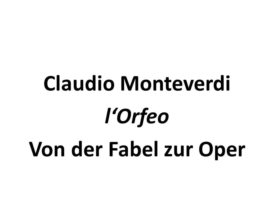 Claudio Monteverdi lOrfeo Von der Fabel zur Oper