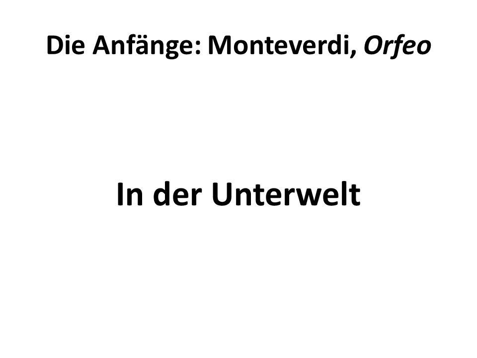 Die Anfänge: Monteverdi, Orfeo In der Unterwelt