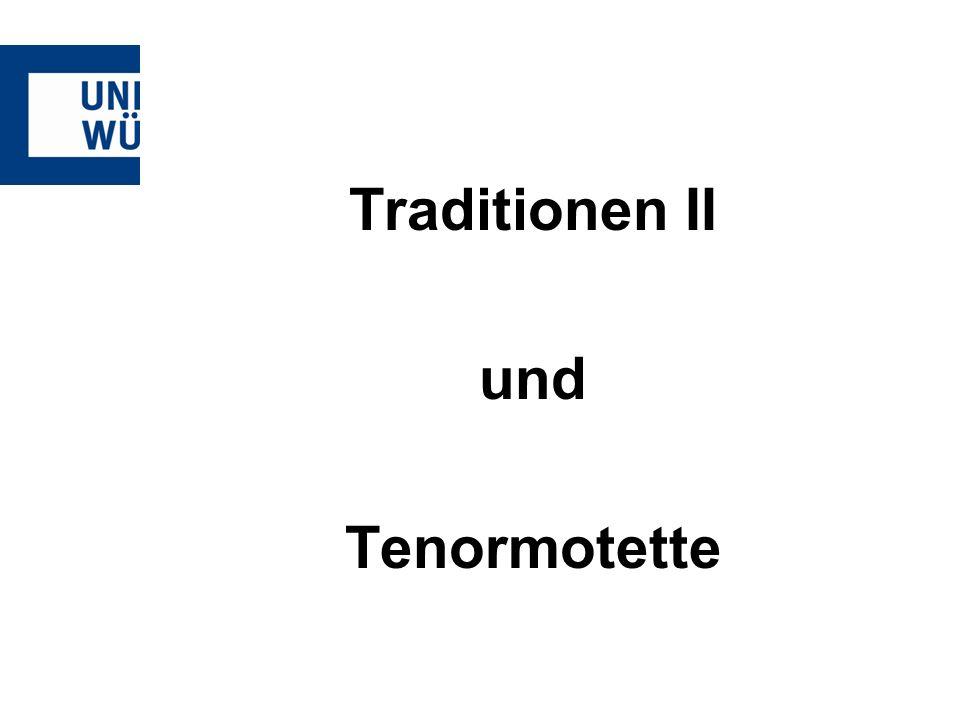 Tenormotette I -Der Tenor, der dem Choral entstammt, also unrhythmisiert ist, muss geordnet werden: ordinatio -Er kann zahlhaft geordnet sein, muss es aber nicht -Mit dem Superius bildet er einen konsonanten Satz -Der Bassus ist Klangträger -Die Contratenores bzw.