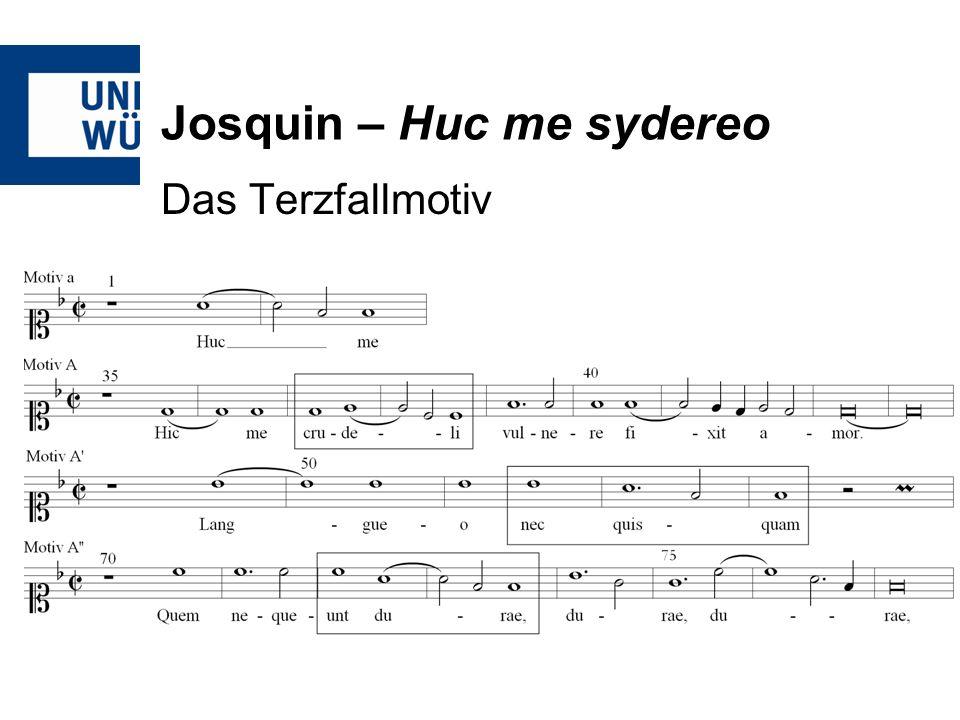 Josquin – Huc me sydereo Das Terzfallmotiv
