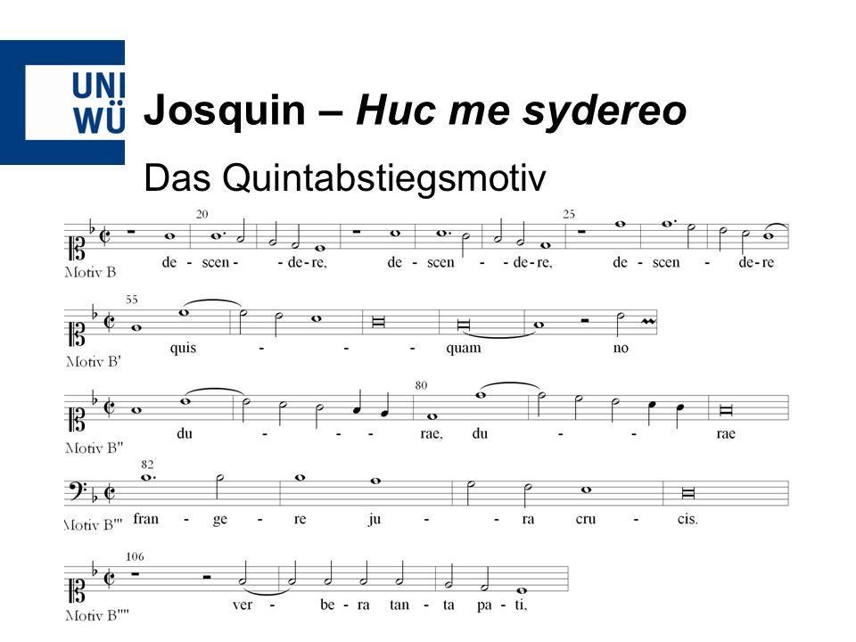 Josquin – Huc me sydereo Das Quintabstiegsmotiv