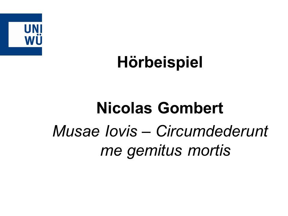 Hörbeispiel Nicolas Gombert Musae Iovis – Circumdederunt me gemitus mortis