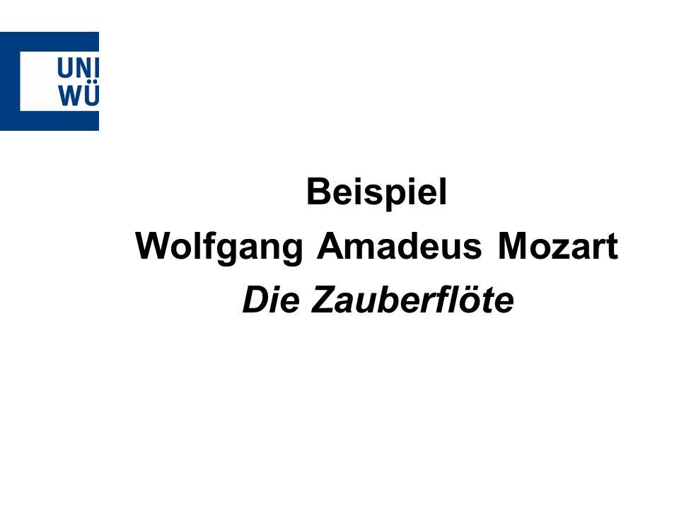 Beispiel Wolfgang Amadeus Mozart Die Zauberflöte
