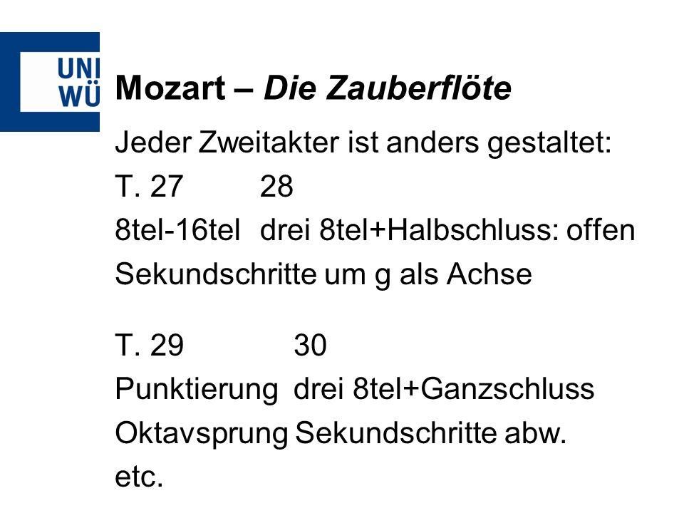 Mozart – Die Zauberflöte Jeder Zweitakter ist anders gestaltet: T.
