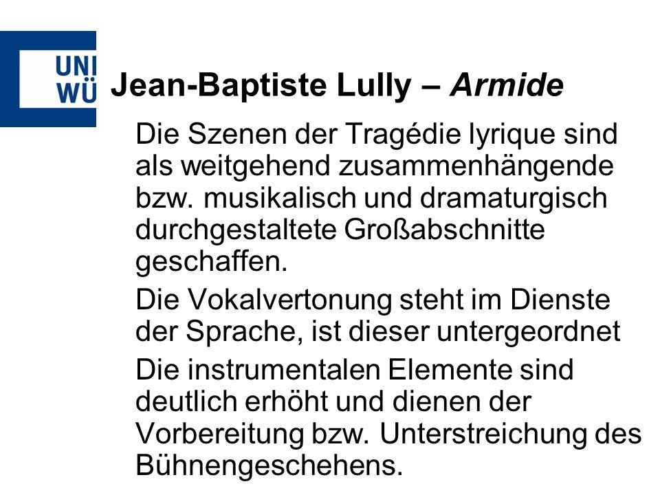 Jean-Baptiste Lully – Armide Die Szenen der Tragédie lyrique sind als weitgehend zusammenhängende bzw.