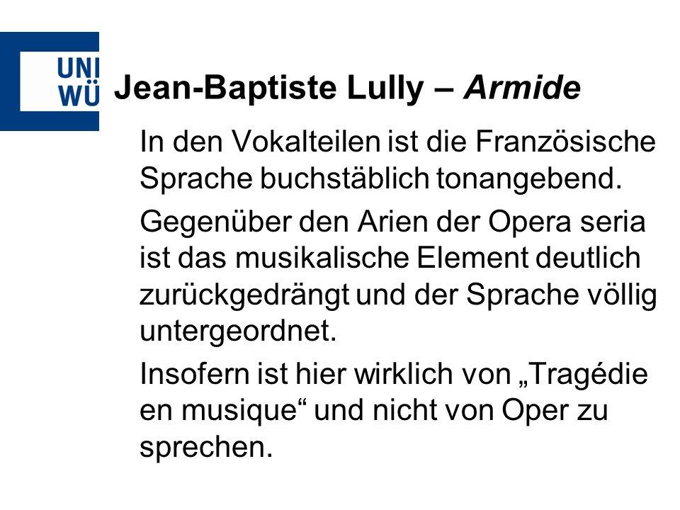 Jean-Baptiste Lully – Armide In den Vokalteilen ist die Französische Sprache buchstäblich tonangebend.