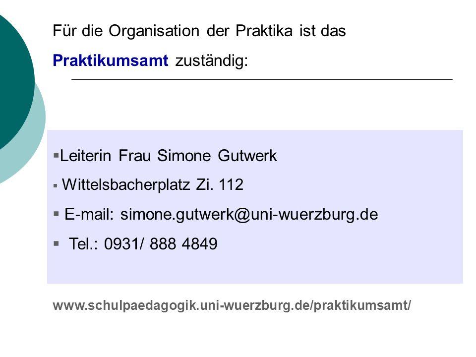 Für die Organisation der Praktika ist das Praktikumsamt zuständig: Leiterin Frau Simone Gutwerk Wittelsbacherplatz Zi. 112 E-mail: simone.gutwerk@uni-