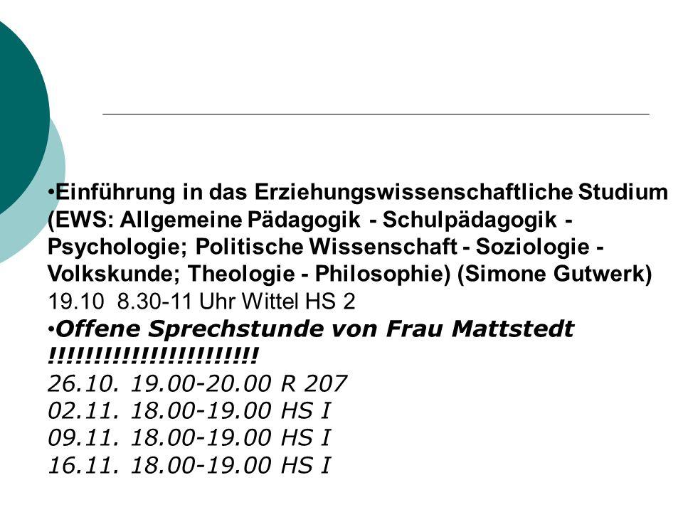 Einführung in das Erziehungswissenschaftliche Studium (EWS: Allgemeine Pädagogik - Schulpädagogik - Psychologie; Politische Wissenschaft - Soziologie