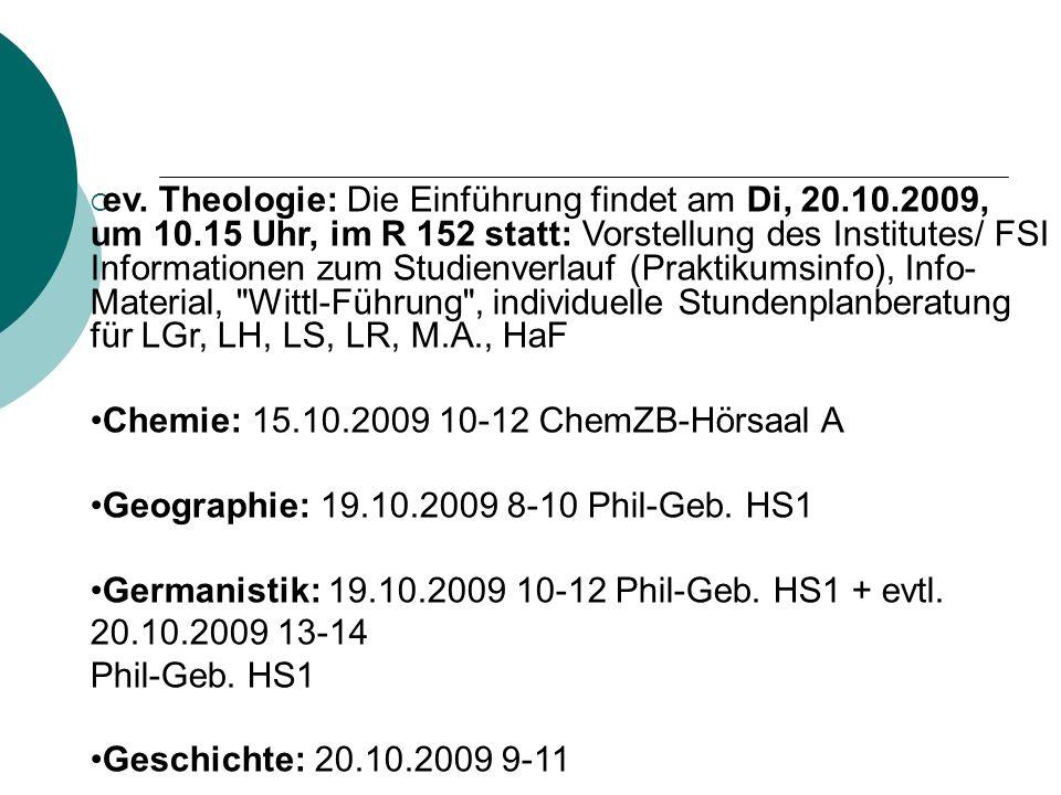 ev. Theologie: Die Einführung findet am Di, 20.10.2009, um 10.15 Uhr, im R 152 statt: Vorstellung des Institutes/ FSI Informationen zum Studienverlauf