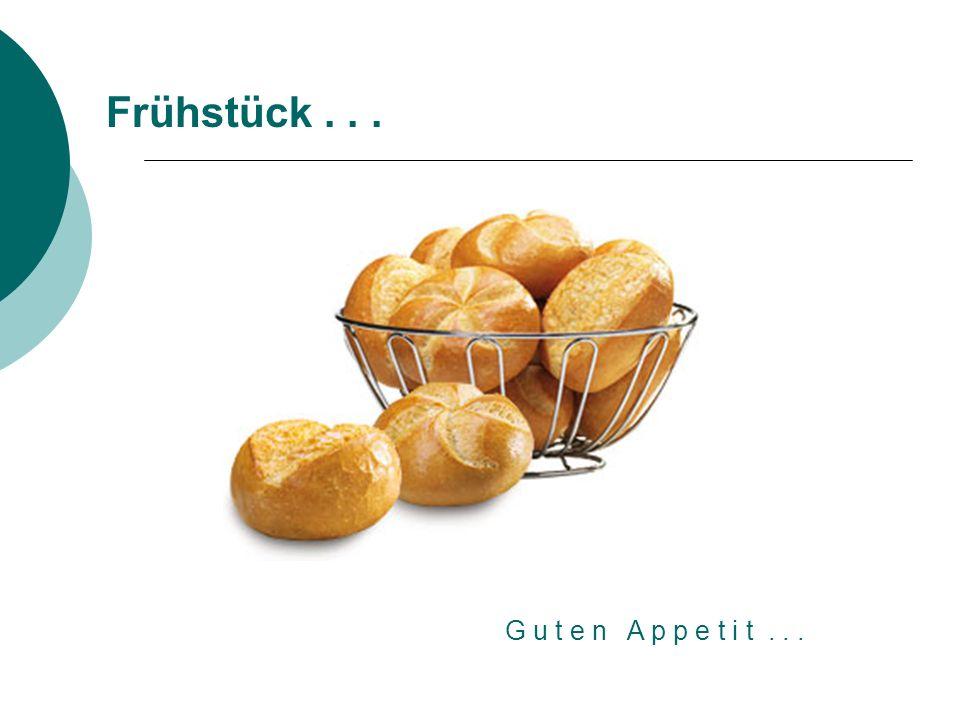 Frühstück... G u t e n A p p e t i t...