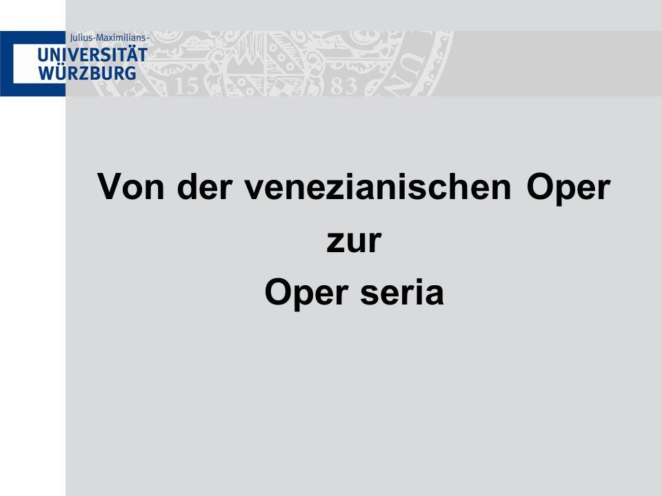 Von der venezianischen Oper zur Oper seria