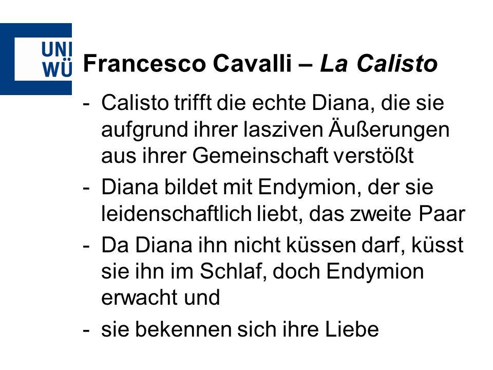 Francesco Cavalli – La Calisto -Calisto trifft die echte Diana, die sie aufgrund ihrer lasziven Äußerungen aus ihrer Gemeinschaft verstößt -Diana bild