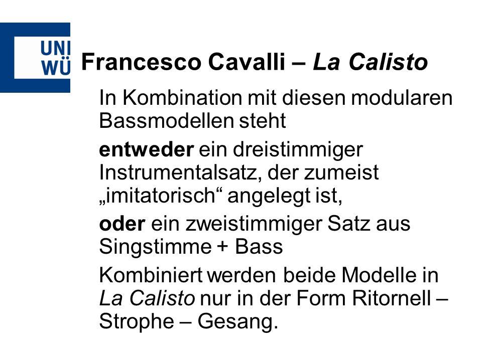 Francesco Cavalli – La Calisto In Kombination mit diesen modularen Bassmodellen steht entweder ein dreistimmiger Instrumentalsatz, der zumeist imitato