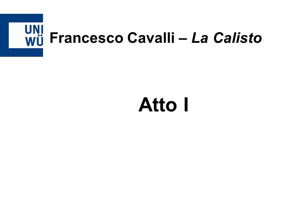 Francesco Cavalli – La Calisto Atto I
