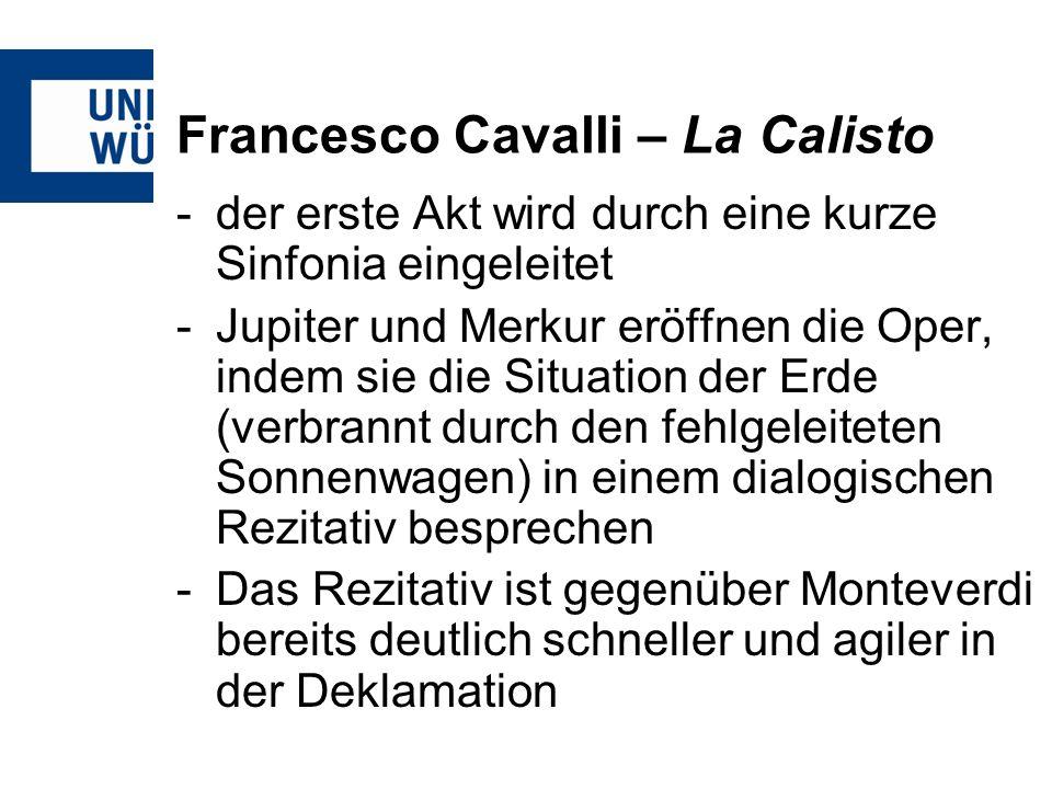 Francesco Cavalli – La Calisto -der erste Akt wird durch eine kurze Sinfonia eingeleitet -Jupiter und Merkur eröffnen die Oper, indem sie die Situatio