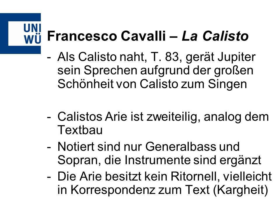 Francesco Cavalli – La Calisto -Als Calisto naht, T. 83, gerät Jupiter sein Sprechen aufgrund der großen Schönheit von Calisto zum Singen -Calistos Ar