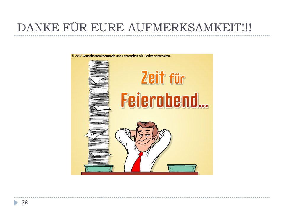 DANKE FÜR EURE AUFMERKSAMKEIT!!! 28