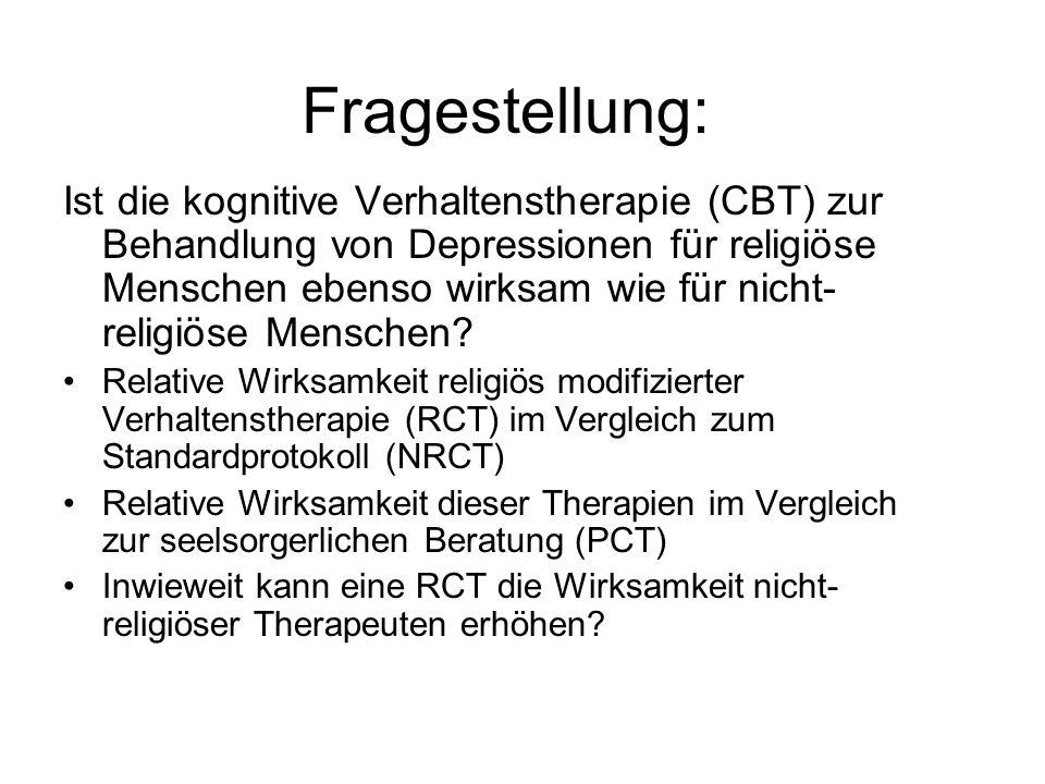 Fragestellung: Ist die kognitive Verhaltenstherapie (CBT) zur Behandlung von Depressionen für religiöse Menschen ebenso wirksam wie für nicht- religiö