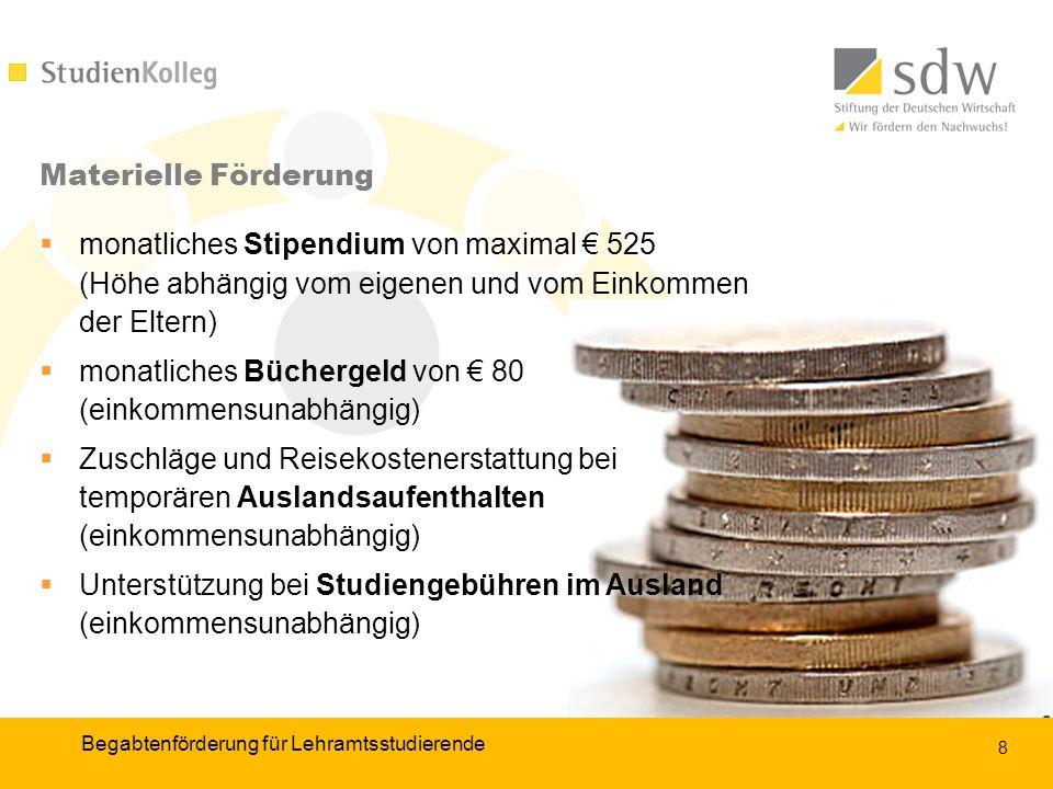 9 Voraussetzung für die Bewerbung ist die Immatrikulation an einer staatlichen oder staatlich anerkannten Hochschule in Deutschland.