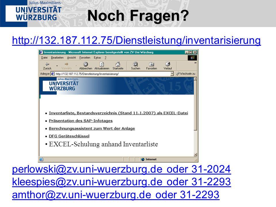 http://132.187.112.75/Dienstleistung/inventarisierung perlowski@zv.uni-wuerzburg.de oder 31-2024 kleespies@zv.uni-wuerzburg.de oder 31-2293 amthor@zv.