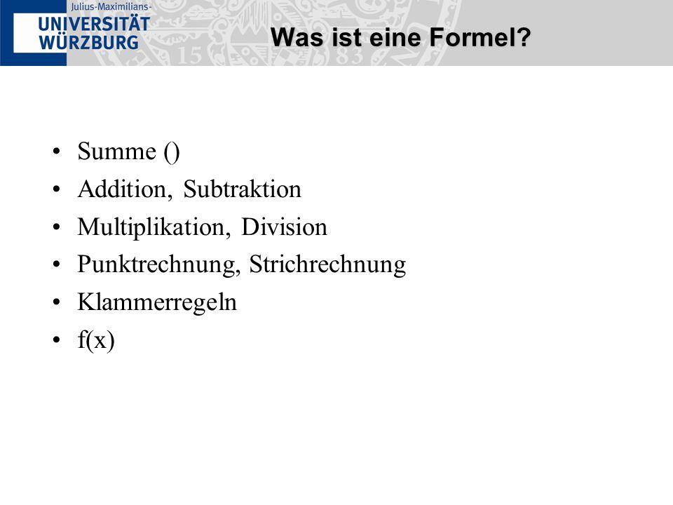 Was ist eine Formel? Summe () Addition, Subtraktion Multiplikation, Division Punktrechnung, Strichrechnung Klammerregeln f(x)