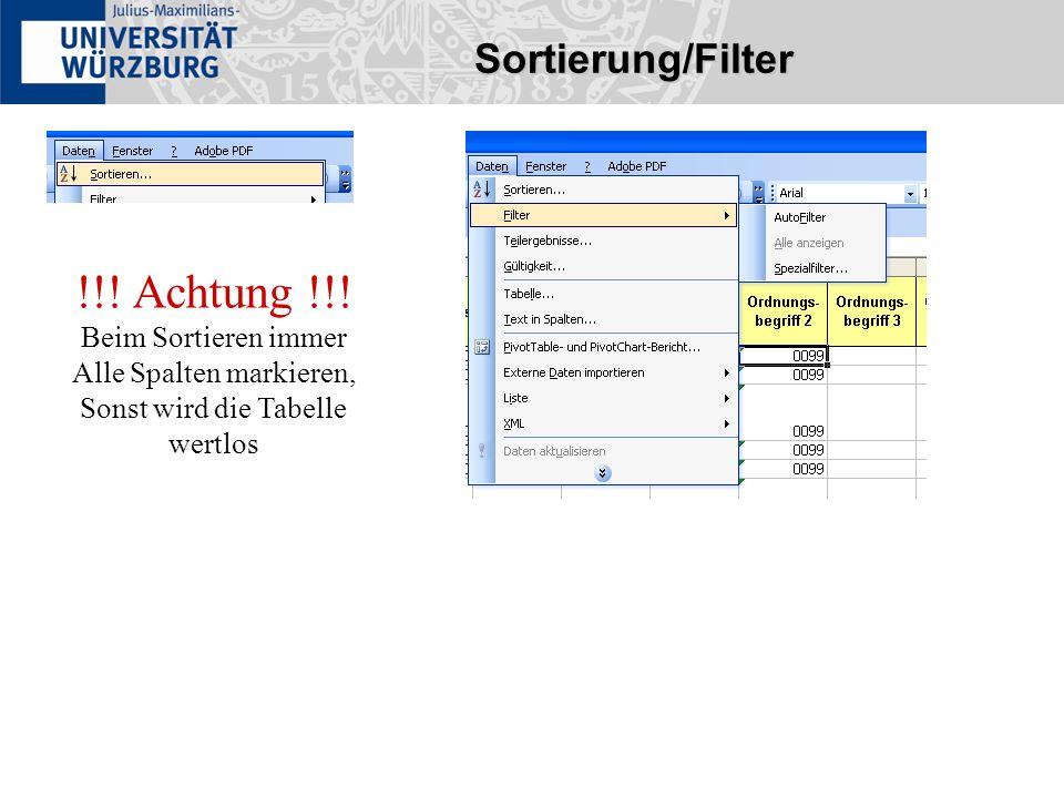 Sortierung/Filter !!! Achtung !!! Beim Sortieren immer Alle Spalten markieren, Sonst wird die Tabelle wertlos