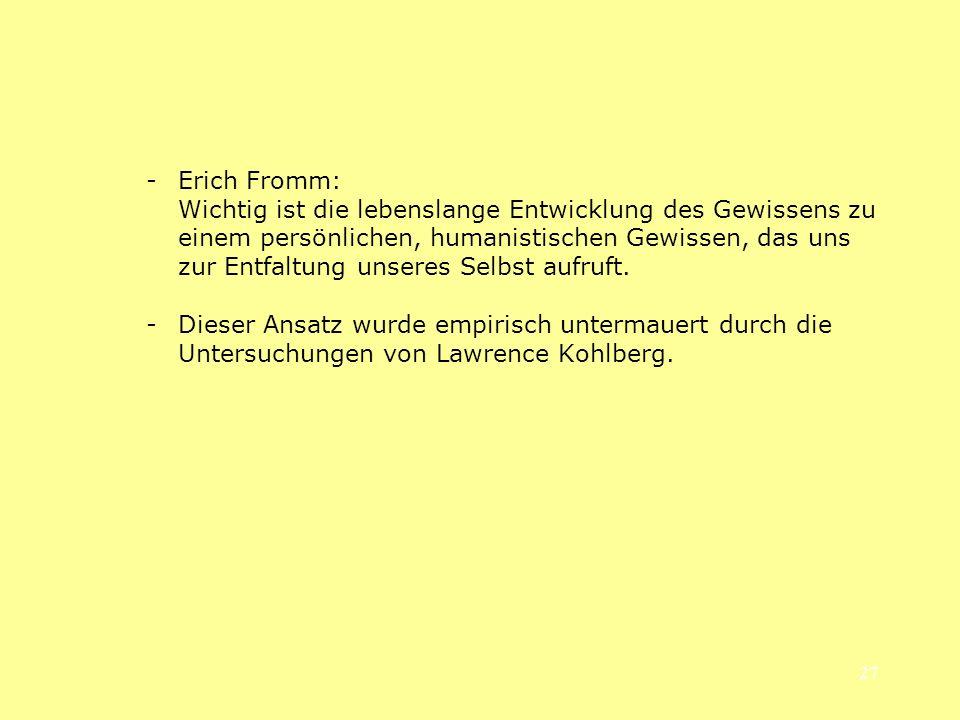 27 -Erich Fromm: Wichtig ist die lebenslange Entwicklung des Gewissens zu einem persönlichen, humanistischen Gewissen, das uns zur Entfaltung unseres